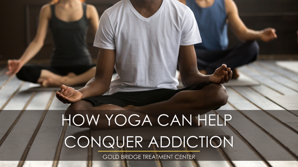 How Yoga Can Help Conquer Addiction