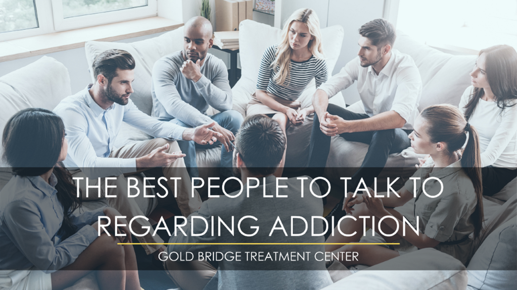 The Best People to Talk to Regarding Addiction